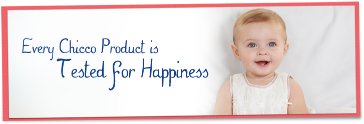 Every Chicco product is Tested for Happiness